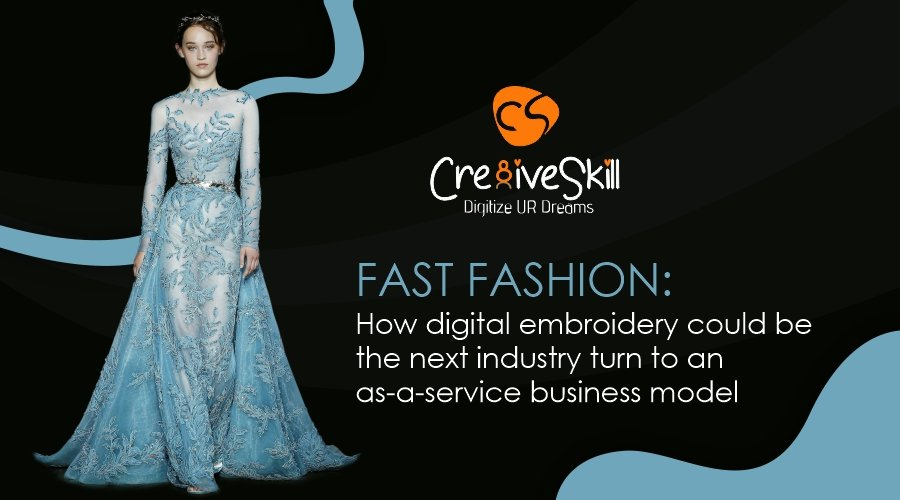 Fast Fashion: How Digital Embroidery Could Be the Next Industry Turn to an As A-Service Business Model