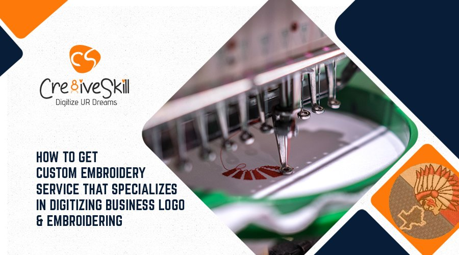 How to Get Custom Embroidery Services That Specializes In Digitizing Business Logos And Embroidering
