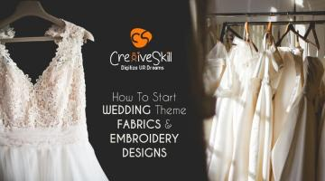 How To Start Wedding Theme with Fabrics and Embroidery Designs