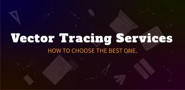 Vector Tracing Service - How To Choose The Best One