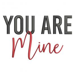 Embroidery Design: You Are Mine
