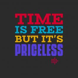 Time is free bit its priceless