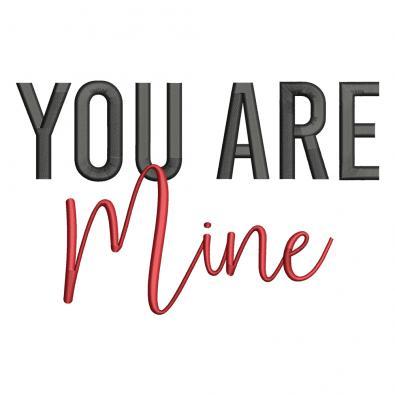 Embroidery Design: You Are Mine
