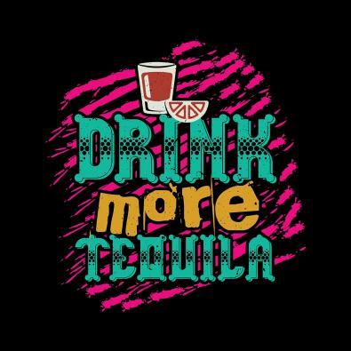 Drink More Tequila Vector Design
