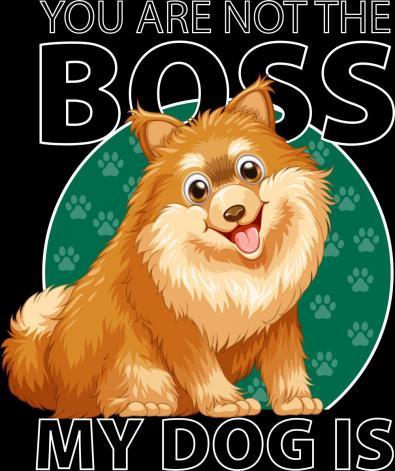 My Dog Is Boss Vector Art Design - Cre8iveSkill
