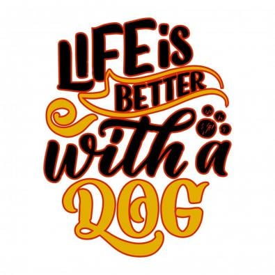 Llfe Is Better With A Dog Vector Design - Cre8iveSkill