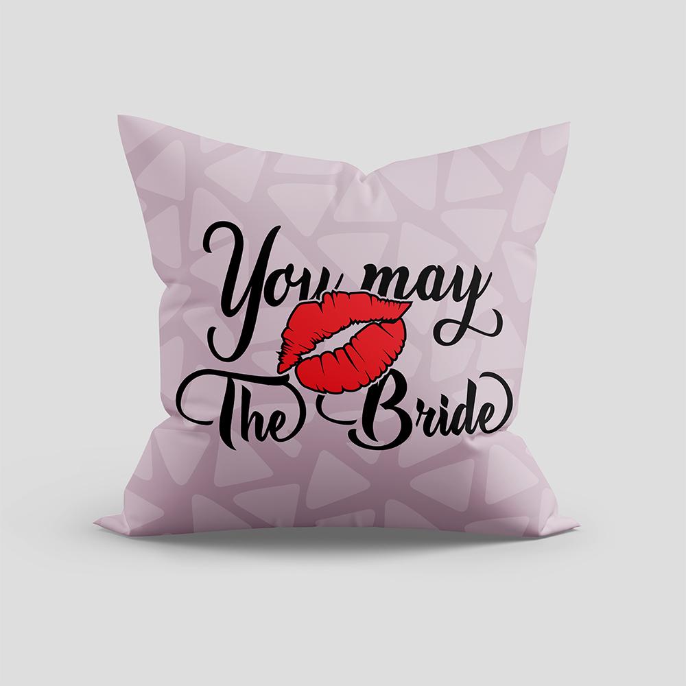 You May The Bride Cushion Vector Art Design