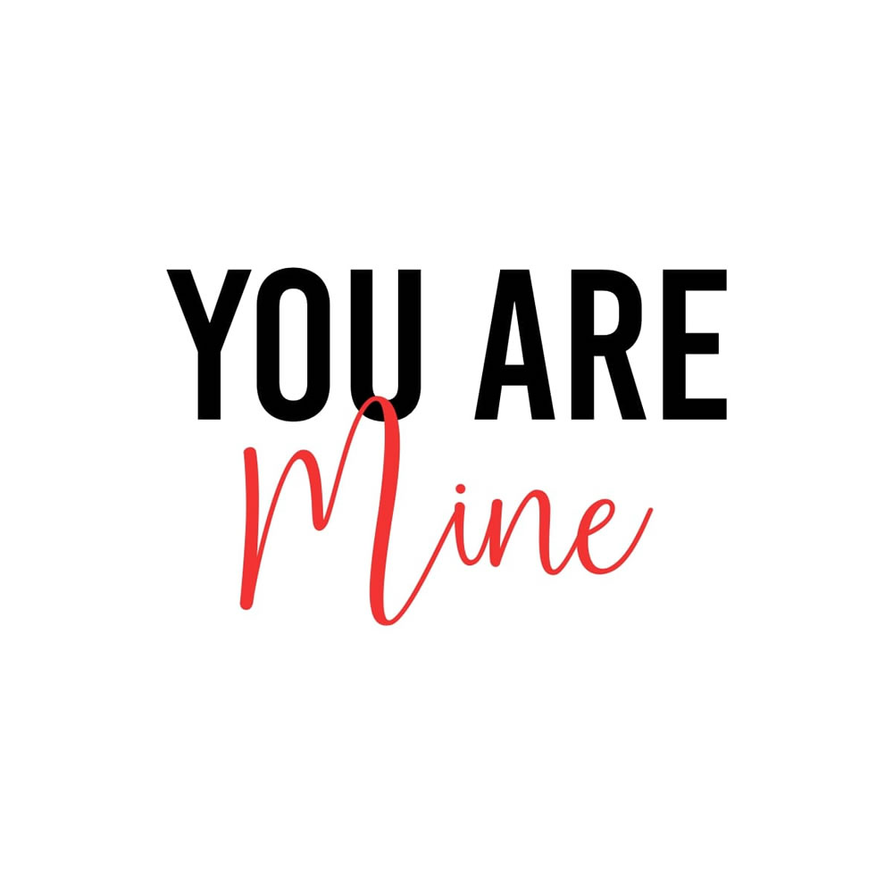 YOU R MINE